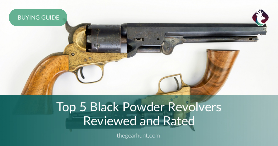 5 Best Black Powder Revolvers Reviewed in 2019 | TheGearHunt