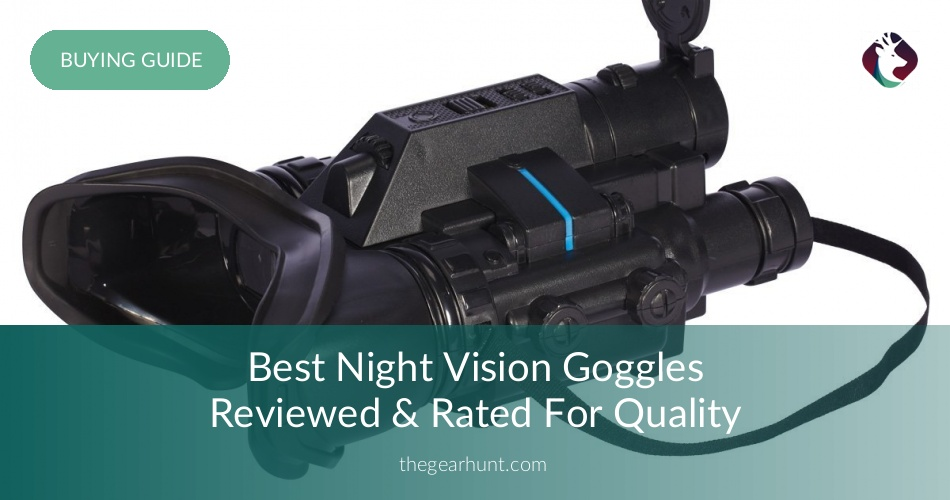 fb06cda2d 10 Best Night Vision Goggles Reviewed in 2019 | TheGearHunt