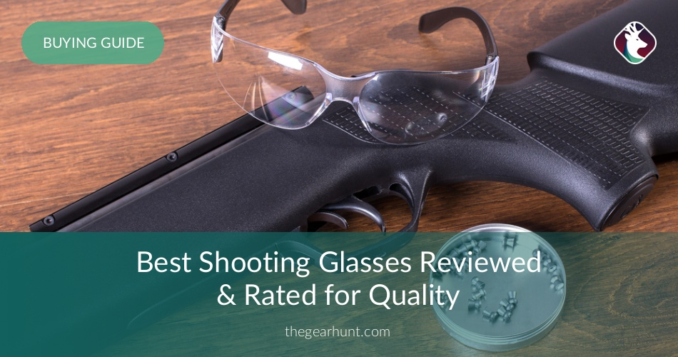 4f50ad56610 10 Best Shooting Glasses Reviewed in 2019