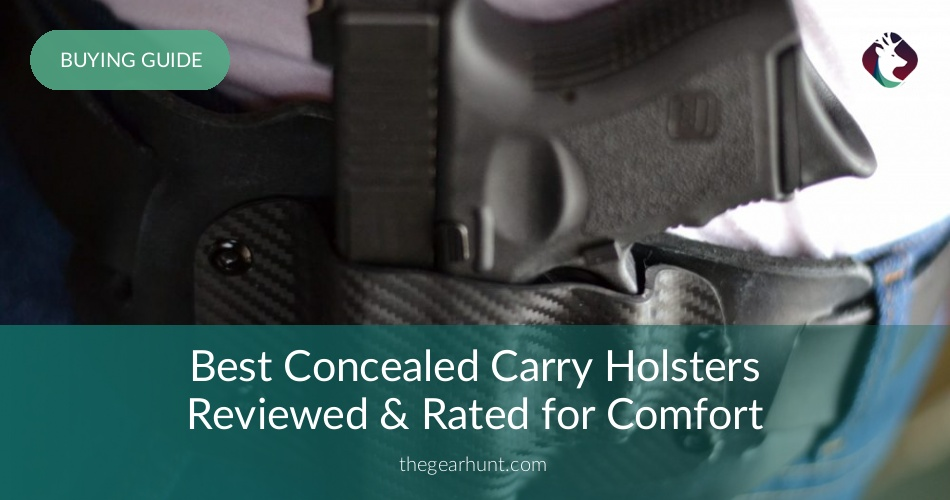10 Best Concealed Carry Holsters Reviewed In 2019