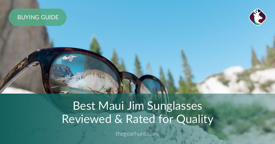 6ac12e8f5df 10 Best Maui Jim Sunglasses Reviewed in 2019