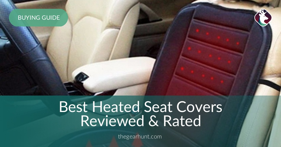 10 Best Heated Seat Covers Reviewed In 2018