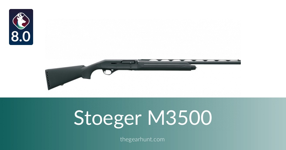 Stoeger M3500: To Buy or Not in 2019 | TheGearHunt