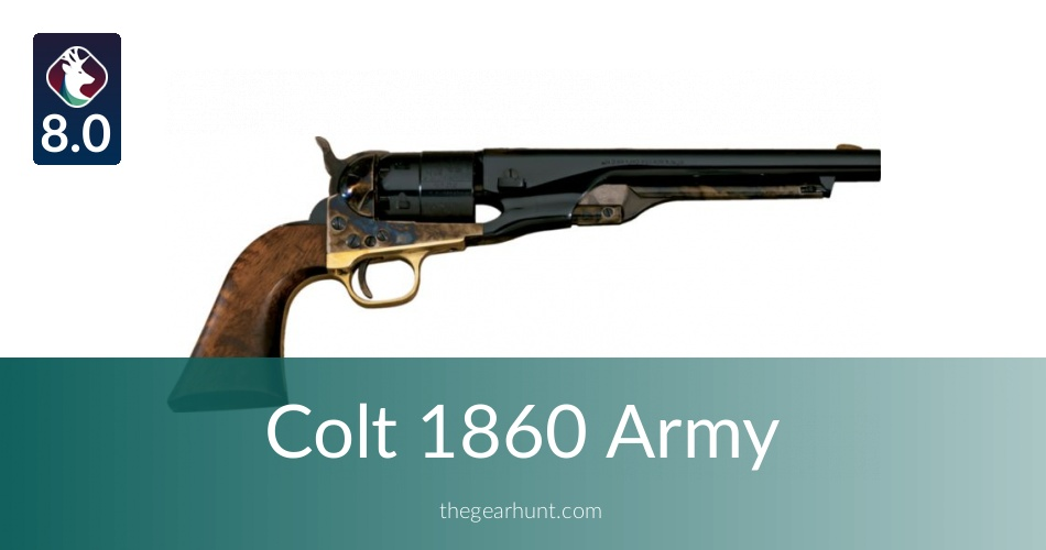 Colt 1860 Army: To Buy or Not in 2019 | TheGearHunt